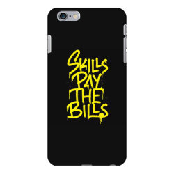 skills pay the bills iPhone 6 Plus/6s Plus Case   Artistshot