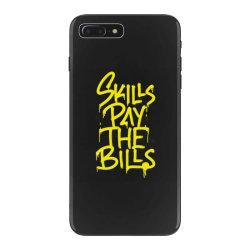 skills pay the bills iPhone 7 Plus Case   Artistshot