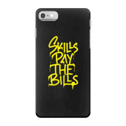 skills pay the bills iPhone 7 Case   Artistshot