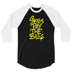 skills pay the bills 3/4 Sleeve Shirt | Artistshot