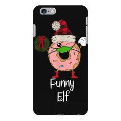 elf quarantine christmas donut 2020 iPhone 6 Plus/6s Plus Case   Artistshot