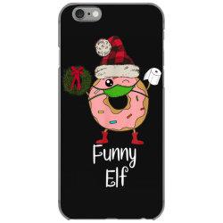 elf quarantine christmas donut 2020 iPhone 6/6s Case   Artistshot