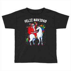 feliz navidad santa riding unicorn Toddler T-shirt | Artistshot