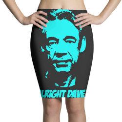 trigger alright dave 2 Pencil Skirts | Artistshot