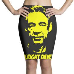 trigger alright dave 4 Pencil Skirts | Artistshot