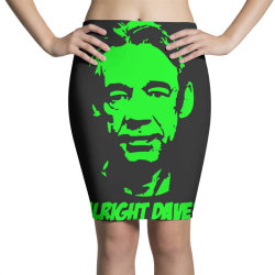 trigger alright dave 3 Pencil Skirts | Artistshot