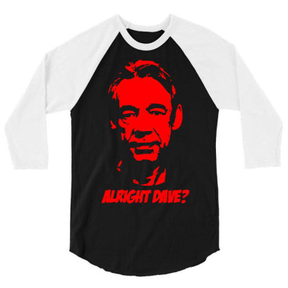 Trigger Alright Dave 1 3/4 Sleeve Shirt Designed By Funtee