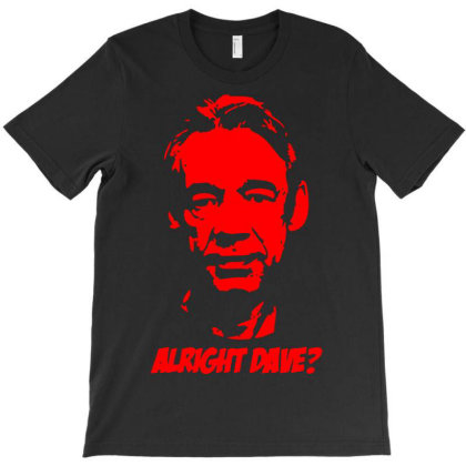 Trigger Alright Dave 1 T-shirt Designed By Funtee