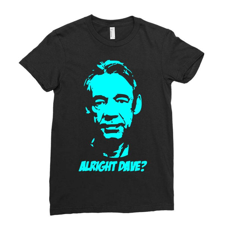 Trigger Alright Dave 2 Ladies Fitted T-shirt | Artistshot