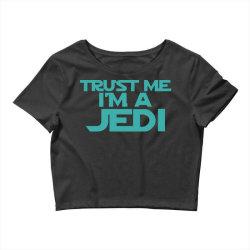 trust me i'm a jedi 3 Crop Top | Artistshot