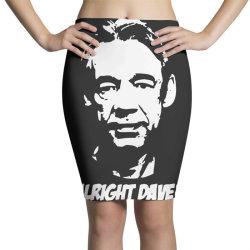 trigger alright dave Pencil Skirts | Artistshot