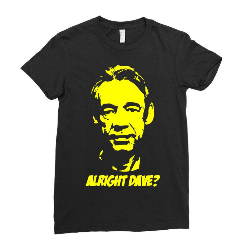 Trigger Alright Dave 4 Ladies Fitted T-shirt | Artistshot
