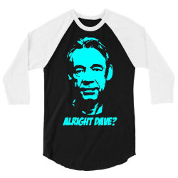 trigger alright dave 2 3/4 Sleeve Shirt | Artistshot