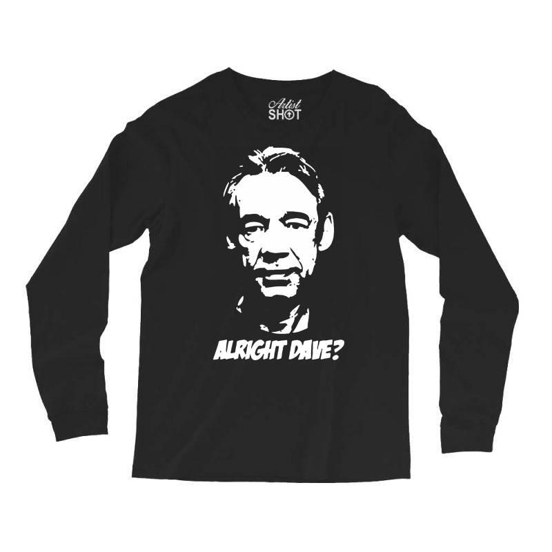 Trigger Alright Dave Long Sleeve Shirts | Artistshot