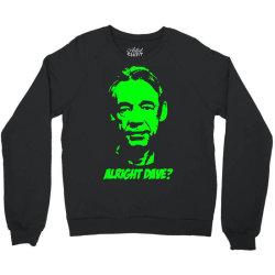 trigger alright dave 3 Crewneck Sweatshirt | Artistshot