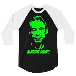 trigger alright dave 3 3/4 Sleeve Shirt | Artistshot