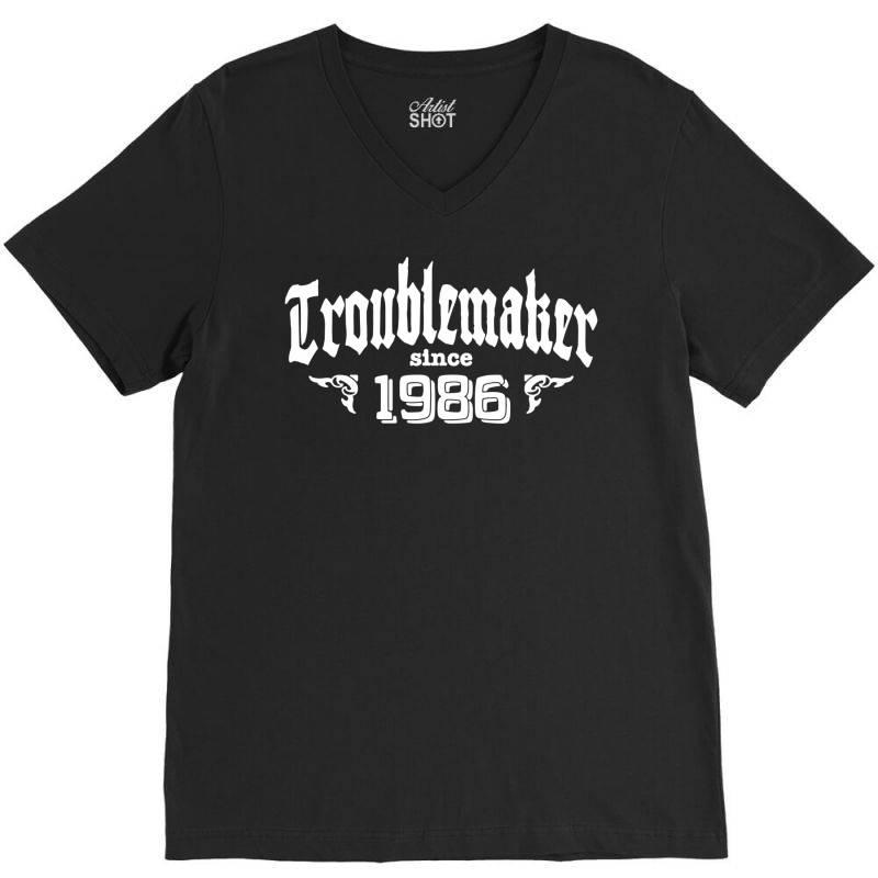 Troublemaker Since 1986 V-neck Tee | Artistshot