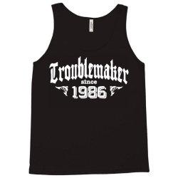 troublemaker since 1986 Tank Top | Artistshot