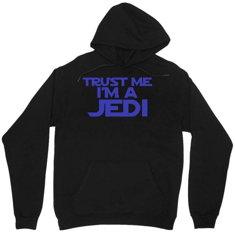 Trust Me I'm A Jedi 2 Unisex Hoodie | Artistshot