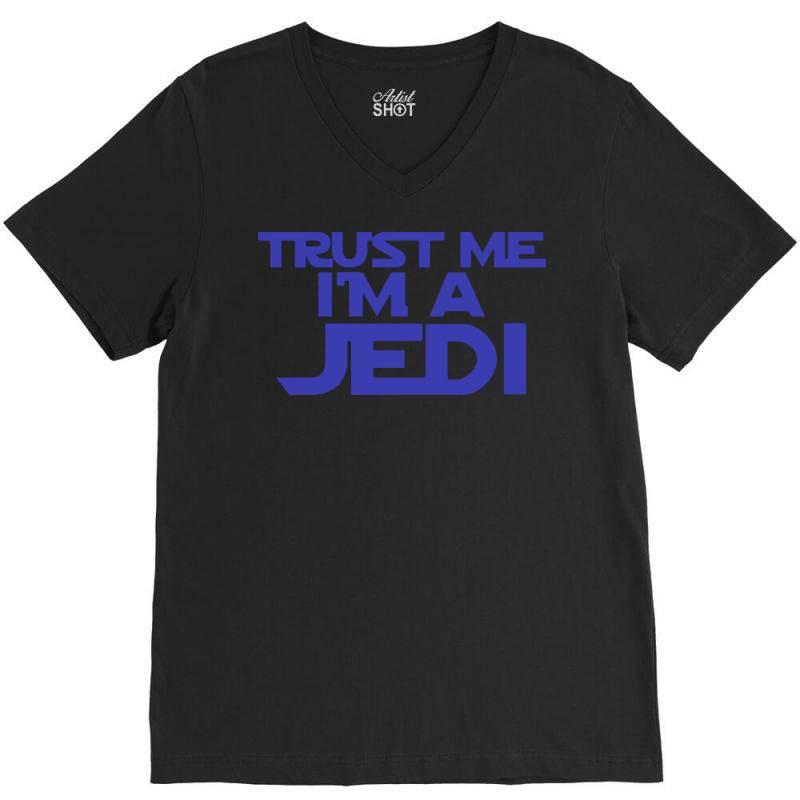 Trust Me I'm A Jedi 2 V-neck Tee | Artistshot