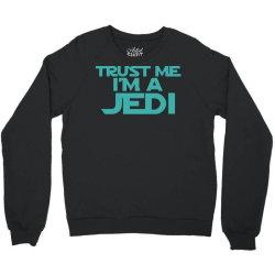 trust me i'm a jedi 3 Crewneck Sweatshirt | Artistshot