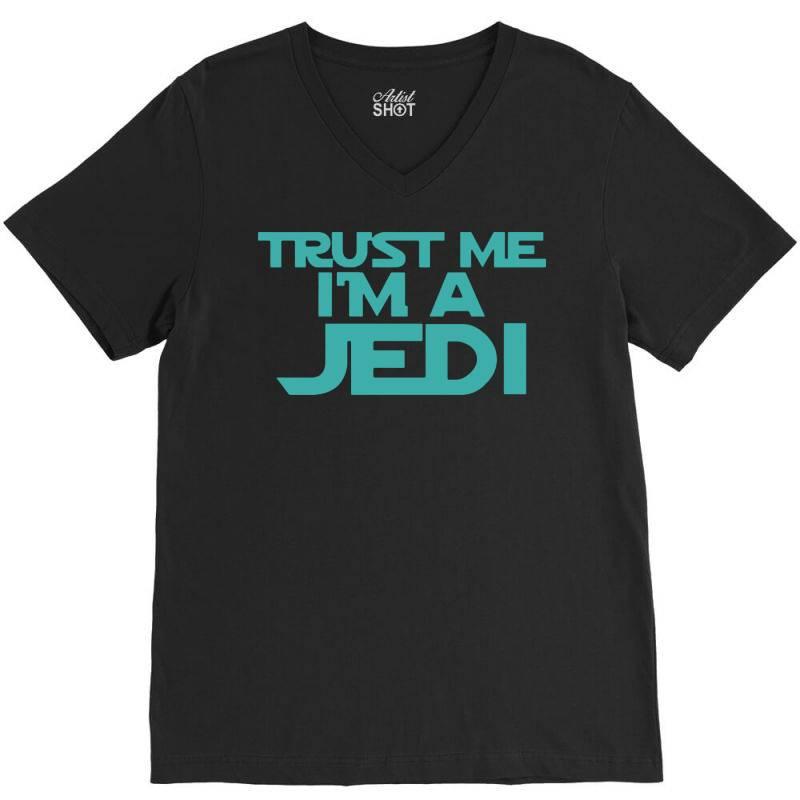 Trust Me I'm A Jedi 3 V-neck Tee | Artistshot