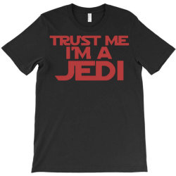 trust me i'm a jedi 1 T-Shirt | Artistshot