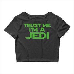 trust me i'm a jedi 4 Crop Top | Artistshot
