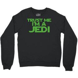 trust me i'm a jedi 4 Crewneck Sweatshirt | Artistshot