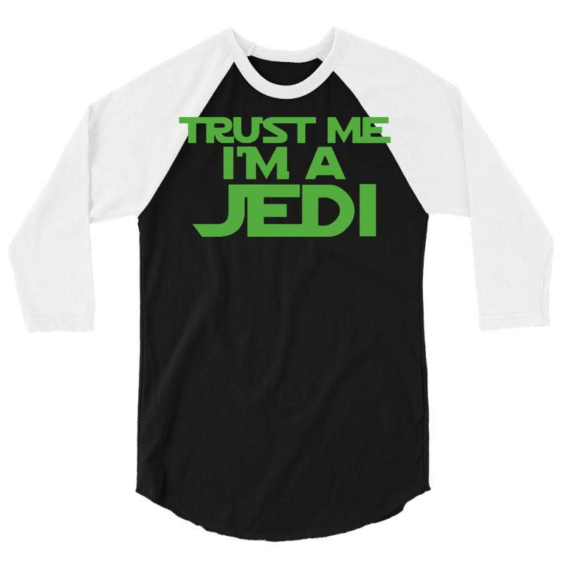 Trust Me I'm A Jedi 4 3/4 Sleeve Shirt   Artistshot