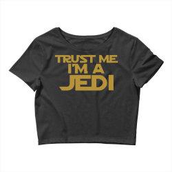 trust me i'm a jedi Crop Top | Artistshot