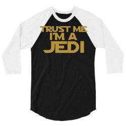 trust me i'm a jedi 3/4 Sleeve Shirt | Artistshot