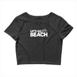 beach bound let's go to the beach Crop Top | Artistshot