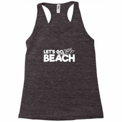 beach bound let's go to the beach Racerback Tank | Artistshot