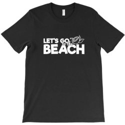 beach bound let's go to the beach T-Shirt | Artistshot