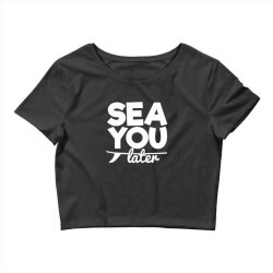 beach bound sea you later Crop Top | Artistshot