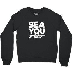 beach bound sea you later Crewneck Sweatshirt | Artistshot