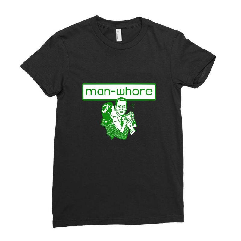 Man Whore Ladies Fitted T-shirt | Artistshot