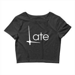 late Crop Top | Artistshot