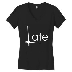 late Women's V-Neck T-Shirt | Artistshot