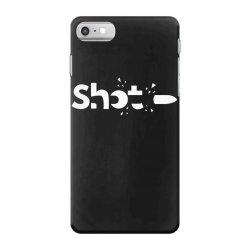 shot iPhone 7 Case | Artistshot