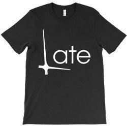 late T-Shirt   Artistshot