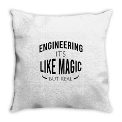 Engineering it's like magic but real Throw Pillow | Artistshot