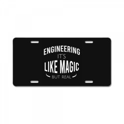 Engineering it's like magic but real License Plate | Artistshot