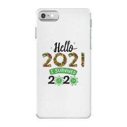 hello 2021 survived 2020 iPhone 7 Case | Artistshot