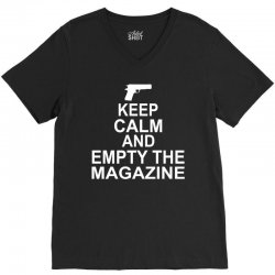Keep Calm And Empty The Magazine V-Neck Tee | Artistshot