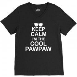 Keep Calm I'm The Cool PawPaw V-Neck Tee   Artistshot