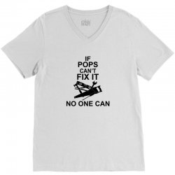 IF POPS CAN'T FIX IT NO ONE CAN V-Neck Tee | Artistshot