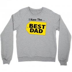 i have the best dad Crewneck Sweatshirt | Artistshot