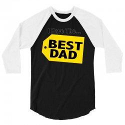 i have the best dad 3/4 Sleeve Shirt | Artistshot